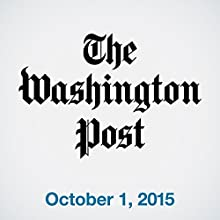 Top Stories Daily from The Washington Post, October 01, 2015  by  The Washington Post Narrated by  The Washington Post