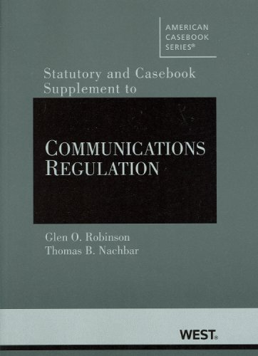 Documents Supplement to Communications Regulation (American Casebooks)