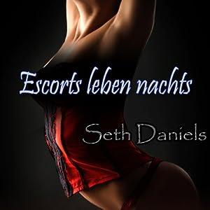 Escorts leben nachts [Escorts Live at Night]: Eine erotische Fantasievorstellung von einem Rollenspiel während einem Dreier Hörbuch