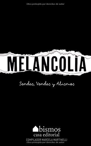 Melancolía. Sendas, vendas y abismos