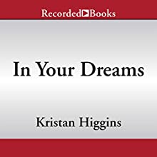 In Your Dreams (       UNABRIDGED) by Kristan Higgins Narrated by Amy Rubinate