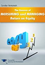 The Essence of Measuring and Managing Return on Equity