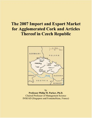 The 2007 Import and Export Market for Agglomerated Cork and Articles Thereof in Czech Republic