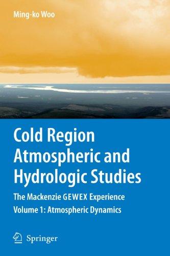 Cold Region Atmospheric and Hydrologic Studies. The Mackenzie GEWEX Experience: Volume 1: Atmospheric Dynamics