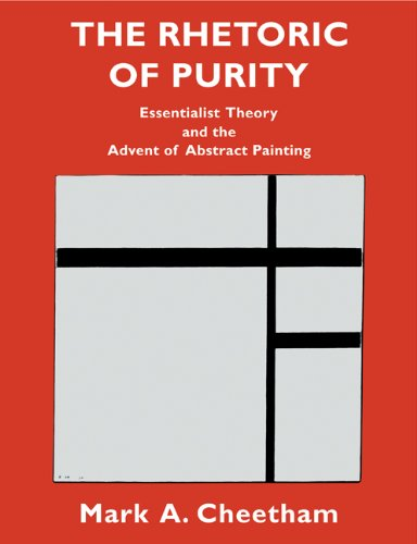 The Rhetoric of Purity: Essentialist Theory and the Advent of Abstract Painting (Cambridge Studies in New Art History and Criticism)