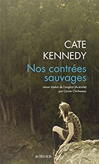 Nos contrées sauvages par Cate Kennedy