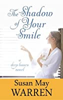 The Shadow of Your Smile (Deep Haven Novels)