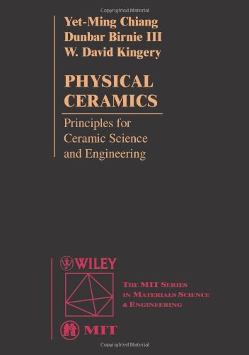 Physical Ceramics: Principles for Ceramic Science and...