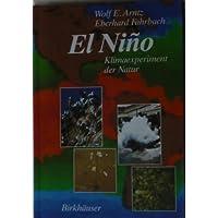 El Niño - Klimaexperiment der Natur. Physikalische Ursache und biologische Folgen