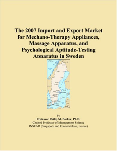 The 2009 Import and Export Market for Mechano-Therapy Appliances, Massage Apparatus, and Psychological Aptitude-Testing Apparatus in Turkey Icon Group International