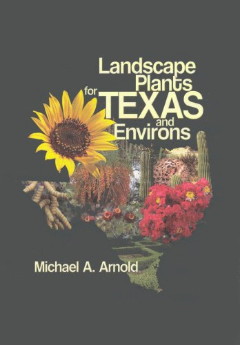 Landscape Plants for Texas and Environs
