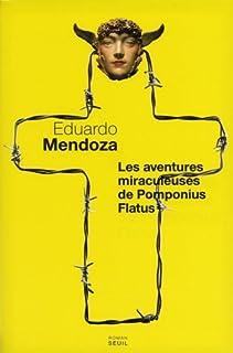 Les aventures miraculeuses de Pomponius Flatus  : roman, Mendoza, Eduardo