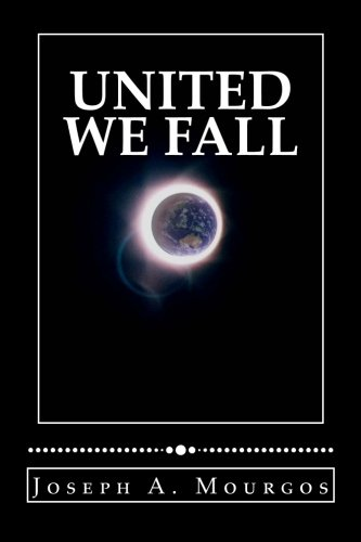 Book: United We Fall (Galactic Community Member Series) (Volume 1) by Joseph A. Mourgos
