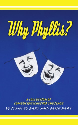Why Phyllis?: A Collection of Comedy Sketches for the Stage