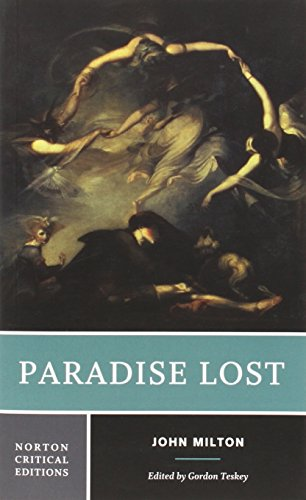 Paradise Lost: An Authoritative Text, Backgrounds and Sources, Criticism (Norton Critical Editions)