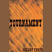 Tournament | [Shelby Foote]