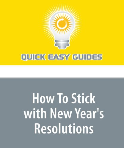 How To Stick with New Year's Resolutions: Stay Focused on Resolutions with These Tips!