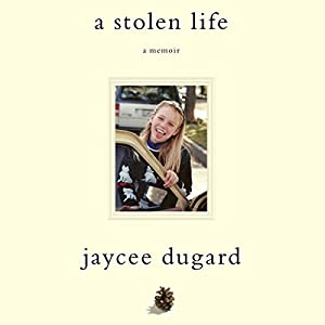 A Stolen Life: A Memoir Audiobook by Jaycee Dugard Narrated by Jaycee Dugard