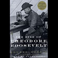 The Rise of Theodore Roosevelt Audiobook by Edmund Morris Narrated by Harry Chase