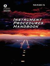 Instrument Procedures Handbook. FAA Instrument Procedures Handbook: FAA-H-8261-1a