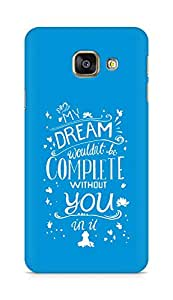 AMEZ my dream wouldnt have been complete without you Back Cover For Samsung Galaxy A3 (2016 EDITION)