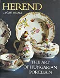 Herend: The Art of Hungarian Porcelain