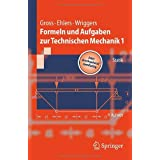 Formeln und Aufgaben zur Technischen Mechanik 1: Statik (Springer-Lehrbuch)von &#34;Dietmar Gross&#34;