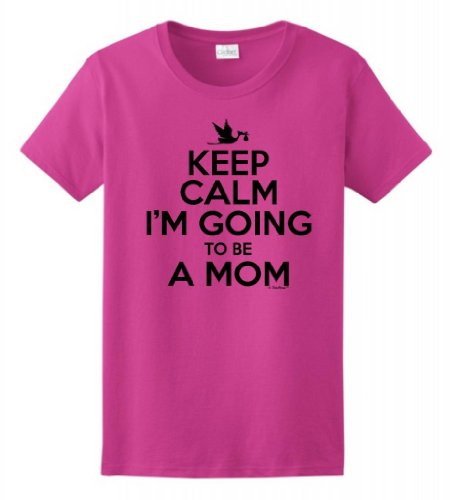 Keep Calm I'M Going To Be A Mom Maternity Themed Ladies T-Shirt Medium Heliconia