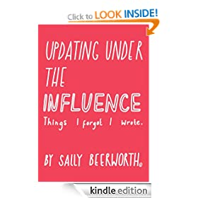 Updating Under the Influence (Sally Beerworth e Books)