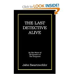 The Last Detective Alive John Swartzwelder