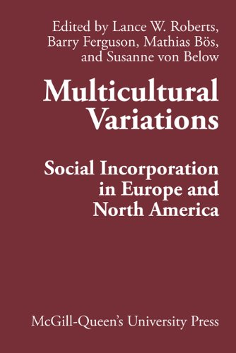 Multicultural Variations: Social Incorporation in Europe and North America (Comparative Charting of Social Change)