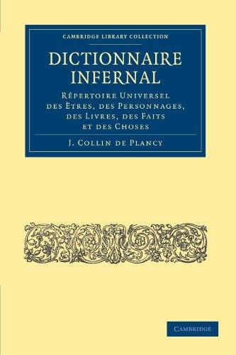 Dictionnaire Infernal: Rêpertoire Universel Des Ètres, Des Personnages, Des Livres, Des Faits Et Des Choses (Cambridge Library Collection - ... And Esoteric Knowledge) (French Edition)