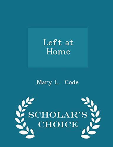Left at Home - Scholar's Choice Edition