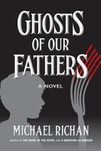 Ghosts Of Our Fathers by Michael Richan ebook deal