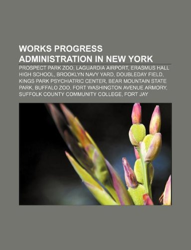 Works Progress Administration in New York: Prospect Park Zoo, LaGuardia Airport, Erasmus Hall High School, Brooklyn Navy Yard, Doubleday Field