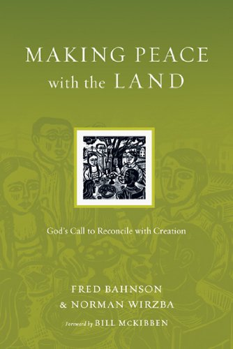 Making Peace with the Land: God's Call to Reconcile with Creation (Resources for Reconciliation)