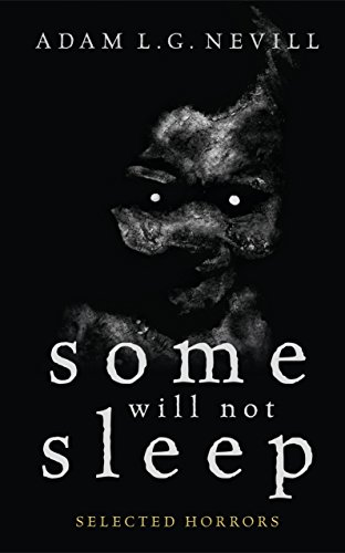 Some Will Not Sleep: Selected Horrors by Adam Nevill ebook deal