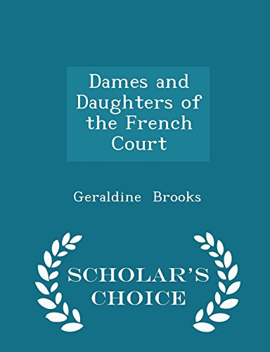 Dames and Daughters of the French Court - Scholar's Choice Edition