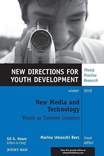 New Media and Technology: New Directions for Youth Development, Number 128
