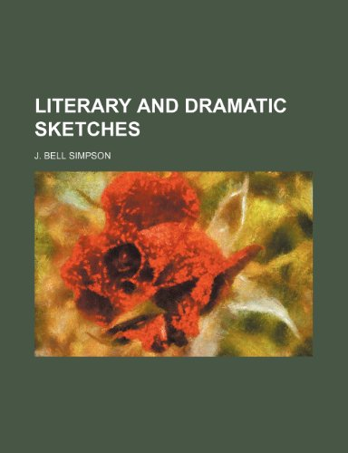 Literary and Dramatic Sketches