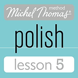 Michel Thomas Beginner Polish Lesson 5 | [Jolanta Cecula]