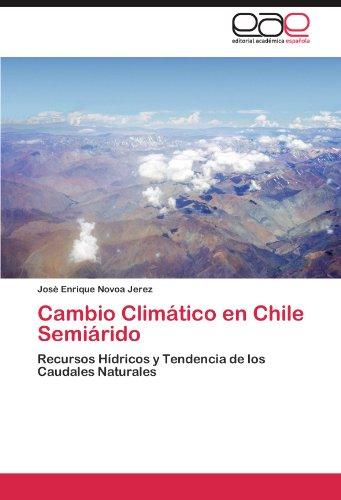 Cambio Climático en Chile Semiárido Recursos Hídricos y Tendencia de los Caudales Naturales  [Novoa Jerez, José Enrique] (Tapa Blanda)
