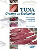 img - for TUNA Grading and Evaluation The Complete Tuna Buyer's Handbook book / textbook / text book