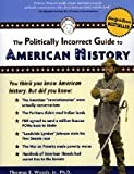 img - for The Politically Incorrect Guide to American History book / textbook / text book