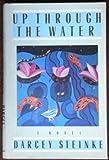 Up Through Water (0385246870) by Steinke, Darcey