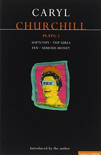 Churchill Plays 2: Softcops; Top Girls; Fen; Serious...