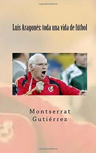 Luis Aragonés: toda una vida de fútbol