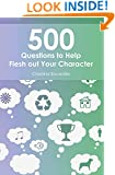 500 Questions to Help Flesh Out Your Character
