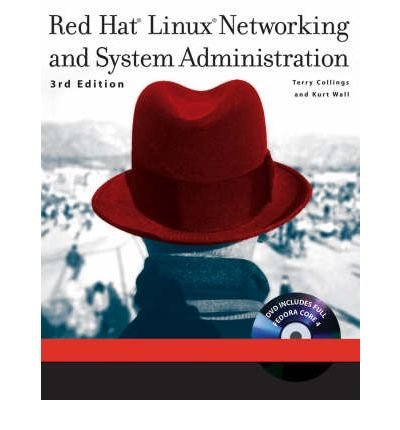 RED HAT LINUX NETWORKING AND SYSTEM ADMINISTRATION [WITH CD-ROM] BY COLLINGS, TERRY (AUTHOR)PAPERBACK
