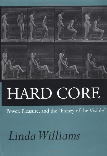 Hard Core: Power, Pleasure, and the